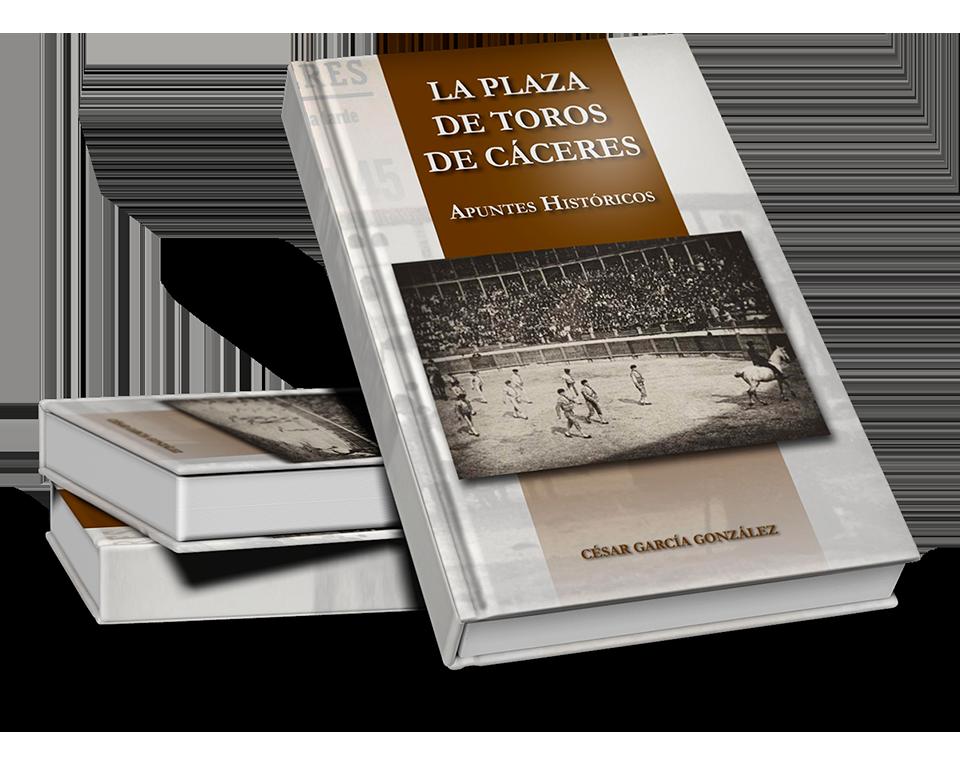 Cesar García González publica La PLaza de Toros de Cáceres